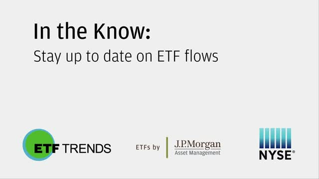 In the Know: Stay up to date on ETF flows