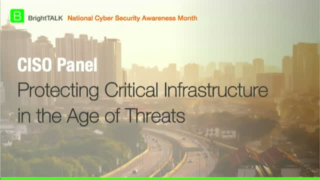 CISO Panel - Protecting Critical Infrastructure in the Age of Threats