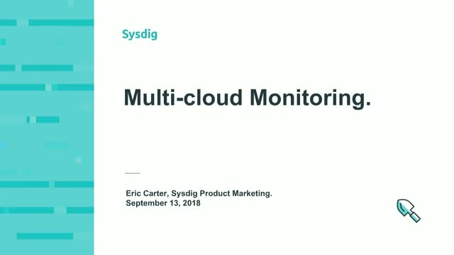 Multi-cloud monitoring with Sysdig