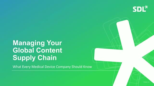 Managing Your Content Supply Chain – What Medical Device Companies Should Know