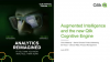 Augmented Intelligence and the new Qlik Cognitive Engine