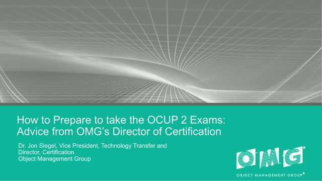 Preparing for the OCUP 2 Exams: Advice from OMG's Director of Certification