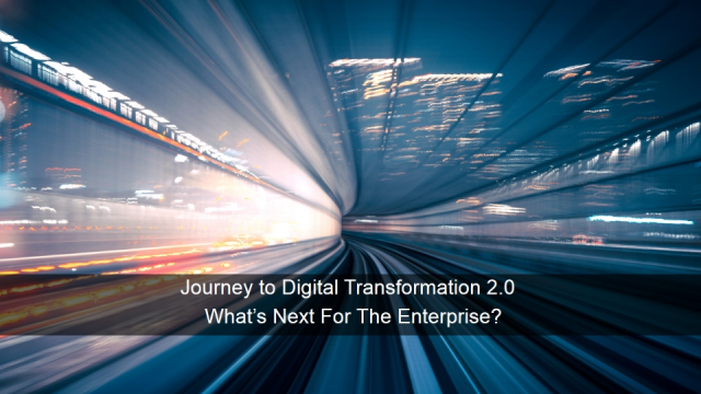 The Enterprise Edge: Accelerating the Journey to Digital Transformation 2.0