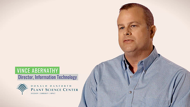 In Our Customers' Words - Vince Abernathy, Donald Danforth Plant Science Center