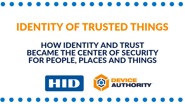 Identity of Trusted Things: How Identity and Trust became the Center of Security