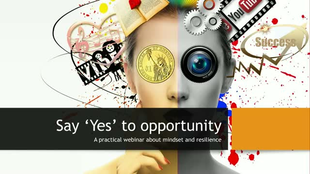 Say yes to opportunity: A practical talk about the importance of mindset