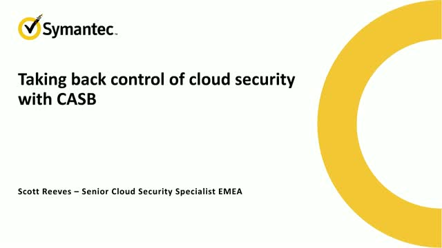 Taking back control of cloud security with CASB