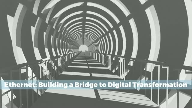 Ethernet: Building a Bridge to Digital Transformation