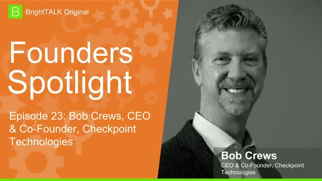 [Ep.23] Founders Spotlight: Bob Crews, Checkpoint Technologies