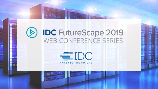 IDC FutureScape: Worldwide Datacenter 2019 Predictions