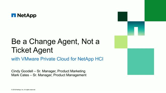 Be the change agent, not the ticket agent w/ VMware Private Cloud for NetApp HCI