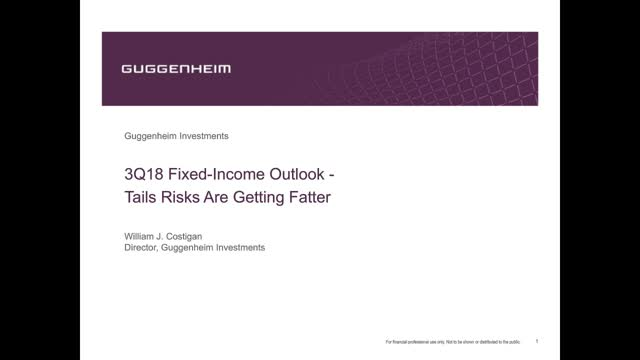 3Q18 Fixed-Income Outlook - Tails Risks Are Getting Fatter