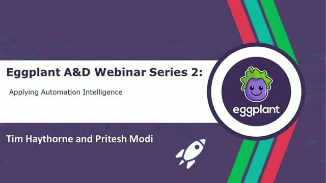 Eggplant A&D Webinar Series 2: Applying Automation Intelligence