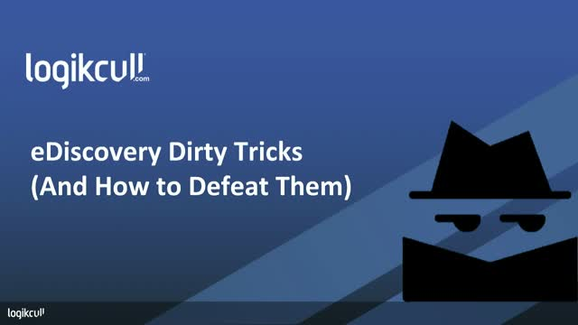eDiscovery Dirty Tricks (And How to Defeat Them)