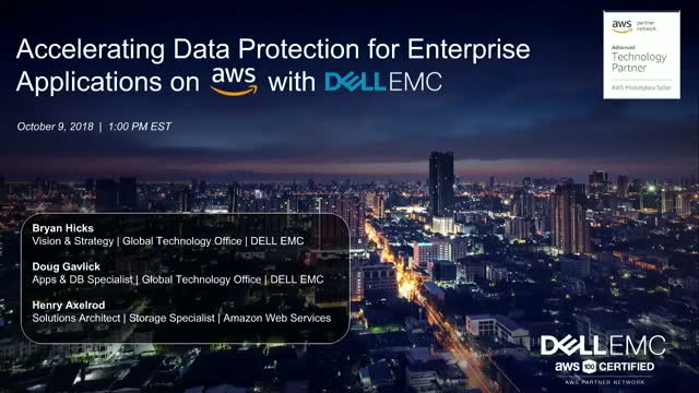 Accelerating Data Protection for Enterprise Applications on AWS with DELL  EMC