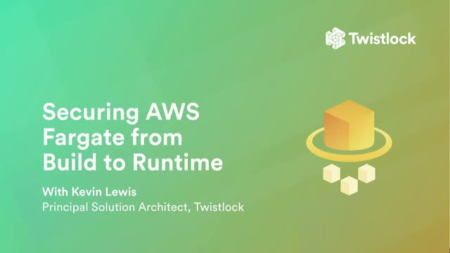 Securing AWS Fargate from Build to Runtime