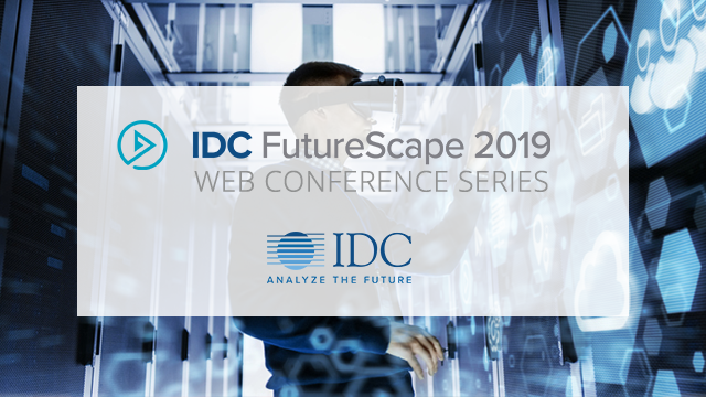 IDC FutureScape: Worldwide Connected Devices 2019 Predictions