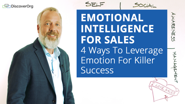 Emotional Intelligence for Sales: 4 Ways To Leverage Emotion For Killer Success