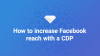 How to Increase Facebook Reach with a Customer Data Platform