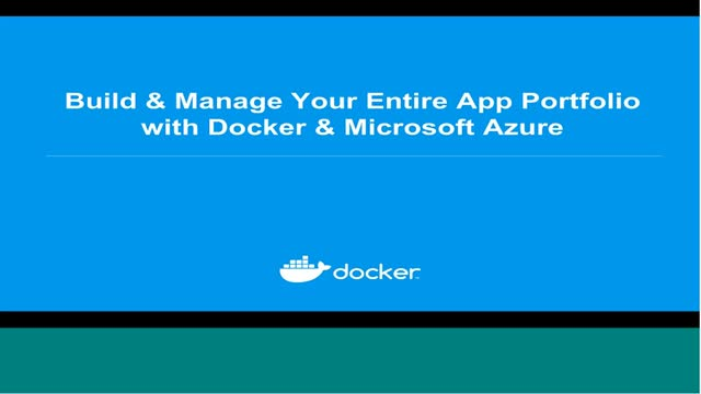 Build & Manage Your Entire App Portfolio with Docker & Microsoft