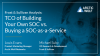 Frost & Sullivan TCO Analysis: Building Your Own SOC vs. Buying SOC-as-a-Service