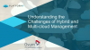 Understanding the Challenges of Hybrid and Multi-Cloud Management