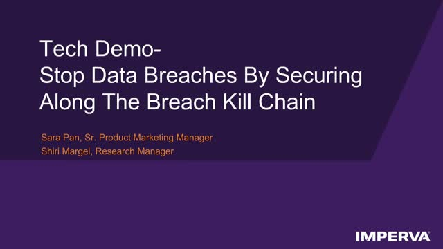 Tech Demo: Stop Data Breaches by Securing Along the Breach Kill Chain