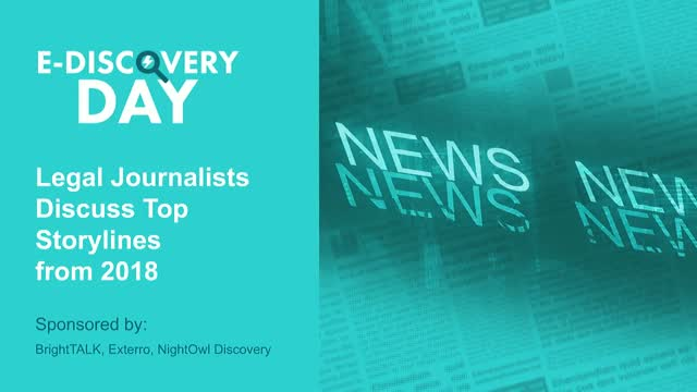 E-Discovery Is Front Page News: The Top E-Discovery Storylines from 2018