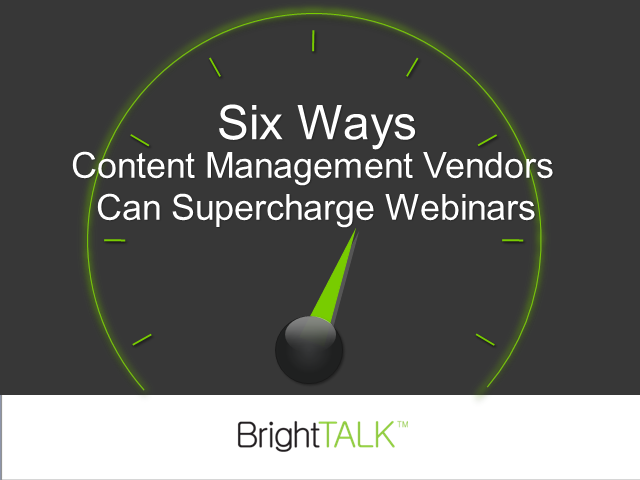 Six Ways Content Management Vendors can Supercharge their Webinars