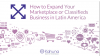 How to Expand Your Marketplace or Classifieds Business in Latin America