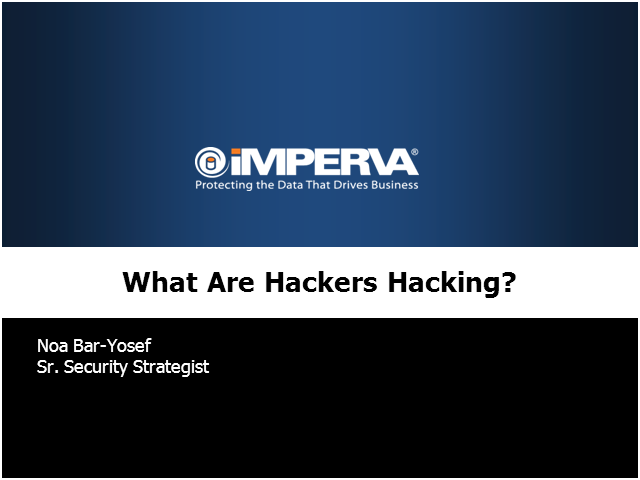 What Are Hackers Hacking?