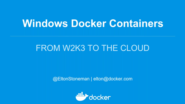 Windows Docker Containers: From W2K3 To The Cloud