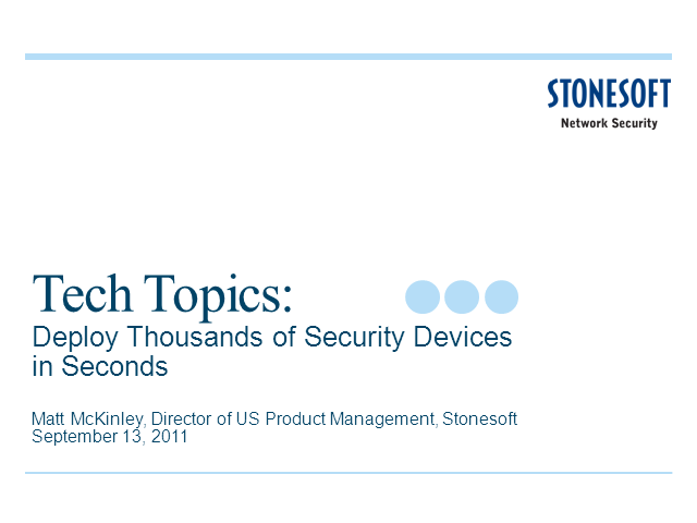 Tech Topics: Deploy Thousands of Security Devices in Seconds