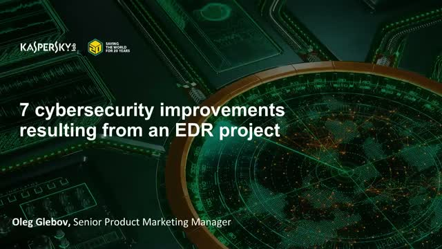 7 cybersecurity improvements resulting from an EDR project