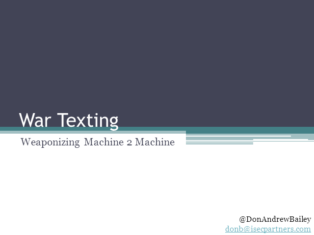 War Texting: Weaponizing Machine 2 Machine