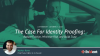 The Case for Identity Proofing: Reduce Friction, Minimize Risk, & Build Trust