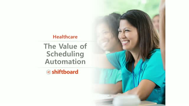 The Value of Workforce Scheduling Automation in Healthcare