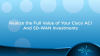 Realize The Full Value of Your Cisco ACI and SD-WAN Investments