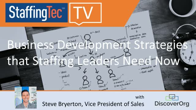 Business Development Strategies that Staffing Leaders Need Now