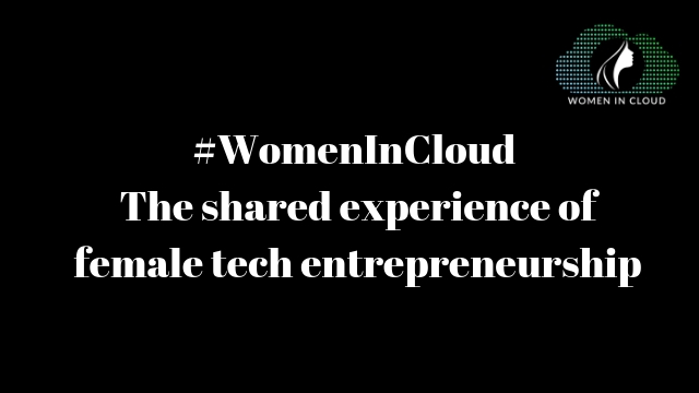 Women In Cloud: The Shared Experience of Female Tech Entrepreneurship