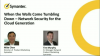 When the Walls Come Tumbling Down – Network Security for the Cloud Generation