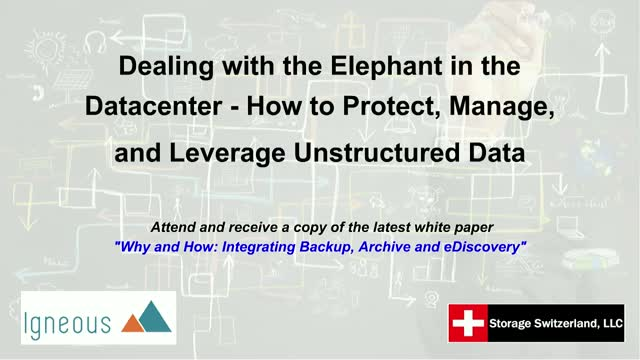 The Elephant in the Datacenter - Protect, Manage, & Leverage Unstructured Data