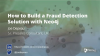 Why Your Fraud Detection Solution Needs a Graph