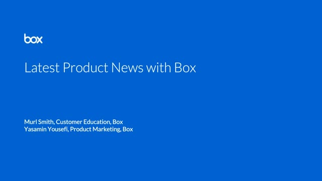 The Latest Product News from Box