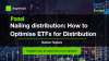 [Panel] Nailing distribution: How to Optimise ETFs for Distribution