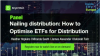 Nailing distribution: How to Optimise ETFs for Distribution