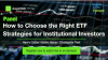 [Panel] How to Choose the Right ETF Strategies for Institutional Investors