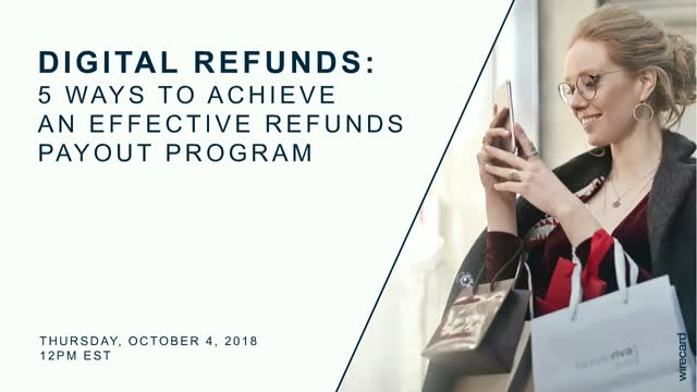 Digital Refunds: 5 Ways to Achieve an Effective Refunds Program