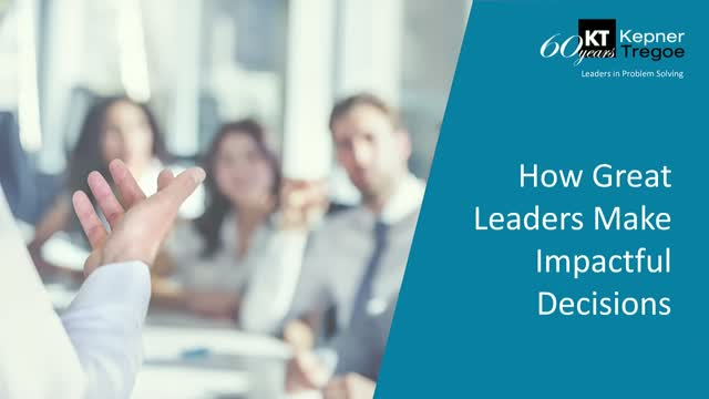 Learn how great leaders make impactful decisions