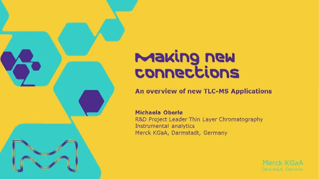 Making new connections – An overview of new TLC-MS Applications Session 1